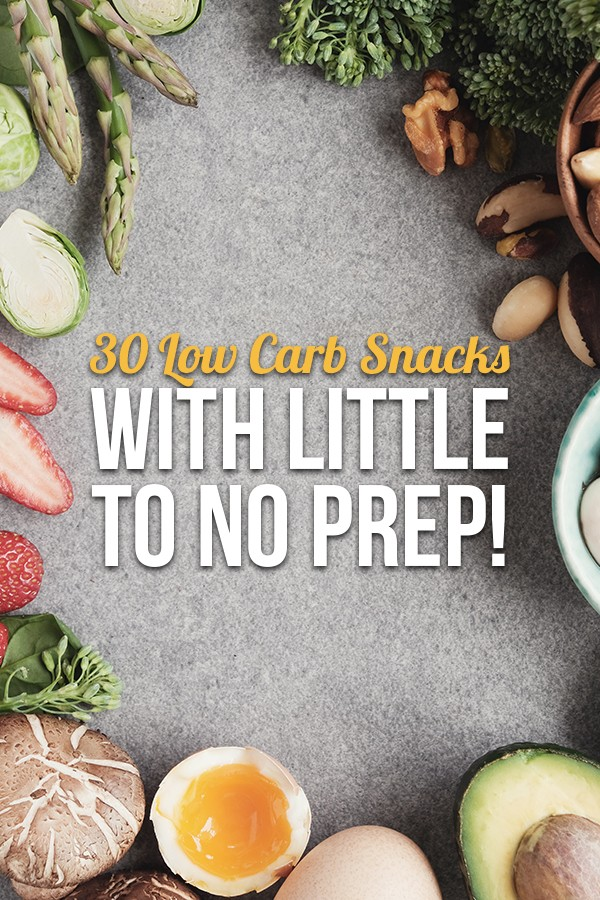 30 Low Carb Snacks Keto Snacks With Little To No Prep