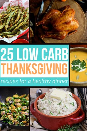 25 Best Low Carb Thankgiving Recipes for a Healthy Dinner