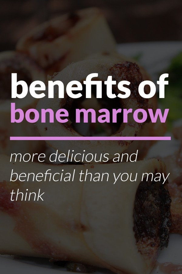 benefits of eating bone marrow