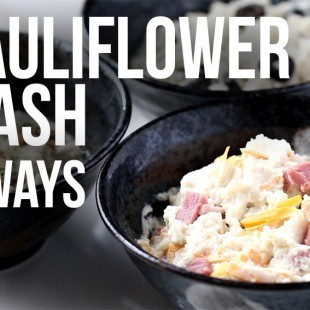 How to Make Cauliflower Mash - 3 ways! Low Carb, Paleo & Gluten Free - Tasteaholics.com