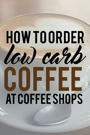 How to Order Low Carb Coffee at Coffee Shops - Keto Hacks