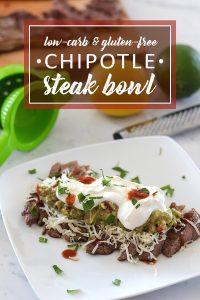 Chipotle Bowl - Low Carb & Gluten Free