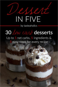 Dessert in Five - 30 sugar-free, low carb recipes all using 5 ingredients and up to 5 net carbs!