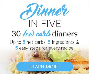 30 Low-Carb Dinners. Up to 5 net carbs, 5 ingredients, and 5 easy steps for every recipe.