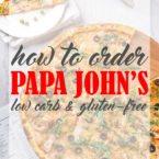 Low Carb Papa John's Ordering Guide
