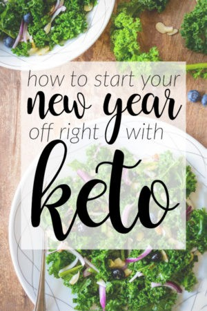 How to Start the New Year Off Right with Keto