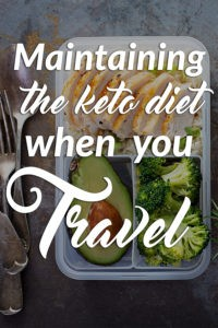 maintaining the keto diet when you travel