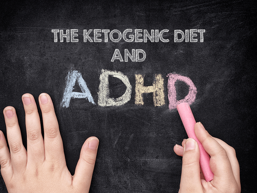 The Ketogenic Diet and ADHD