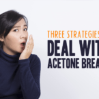 Three Strategies to Deal with Acetone Breath
