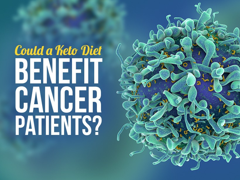 Could a Keto Diet Benefit Cancer Patients?