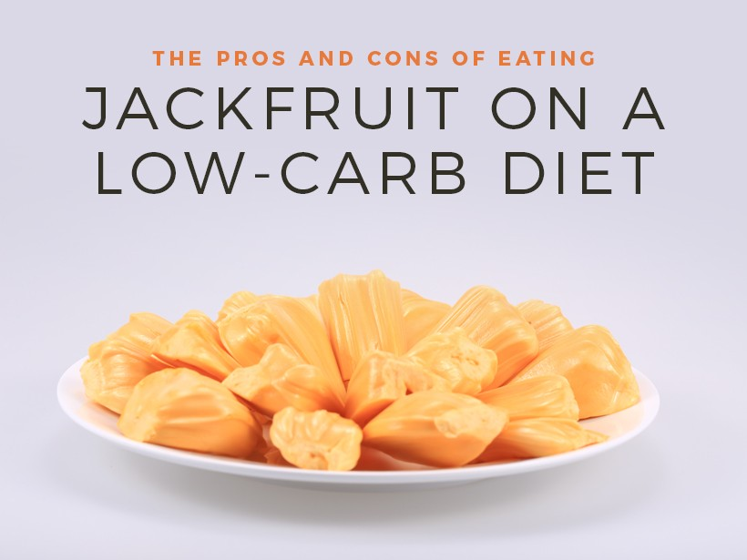 The Pros and Cons of Eating Jackfruit on a Low-Carb Diet